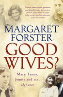 Good Wives? Mary, Fanny, Jennie and Me, 1845-2001