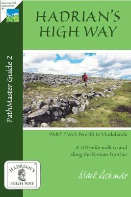 Hadrian's High Way: Penrith to Vindolanda; Part Two