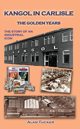 Kangol in Carlisle - The Golden Years An Industrial Icon