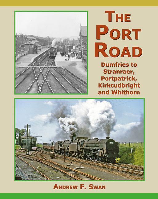 The Port Road: Dumfries to Stranraer, Portpatrick, Kirkcudbright and Whithorn