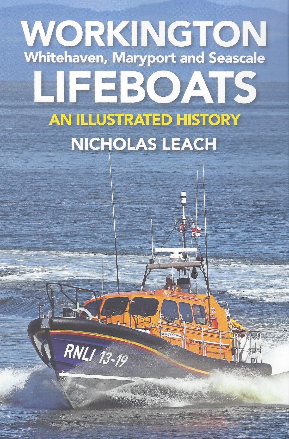 Workington, Whitehaven, Maryport and Seascale Lifeboats: An Illustrated History