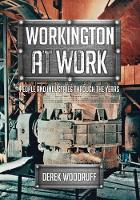 Workington at Work: People and Industries Through the Years