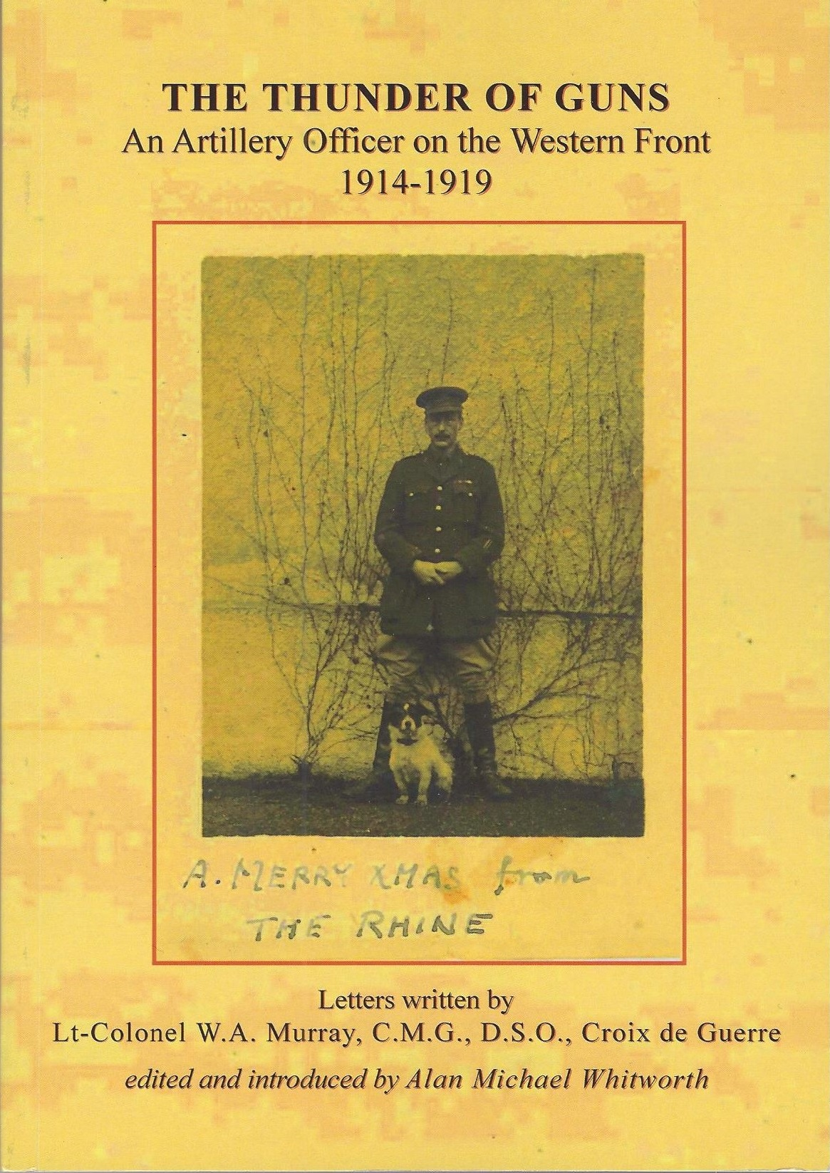 The Thunder of Guns: An Artillery Officer on the Western Front 1914-1919