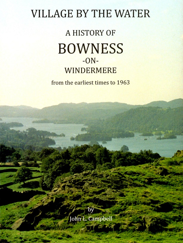 Village by the Water: A History of Bowness-on-Windermere from the earliest times to 1963