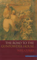 The Road to the Gunpowder House