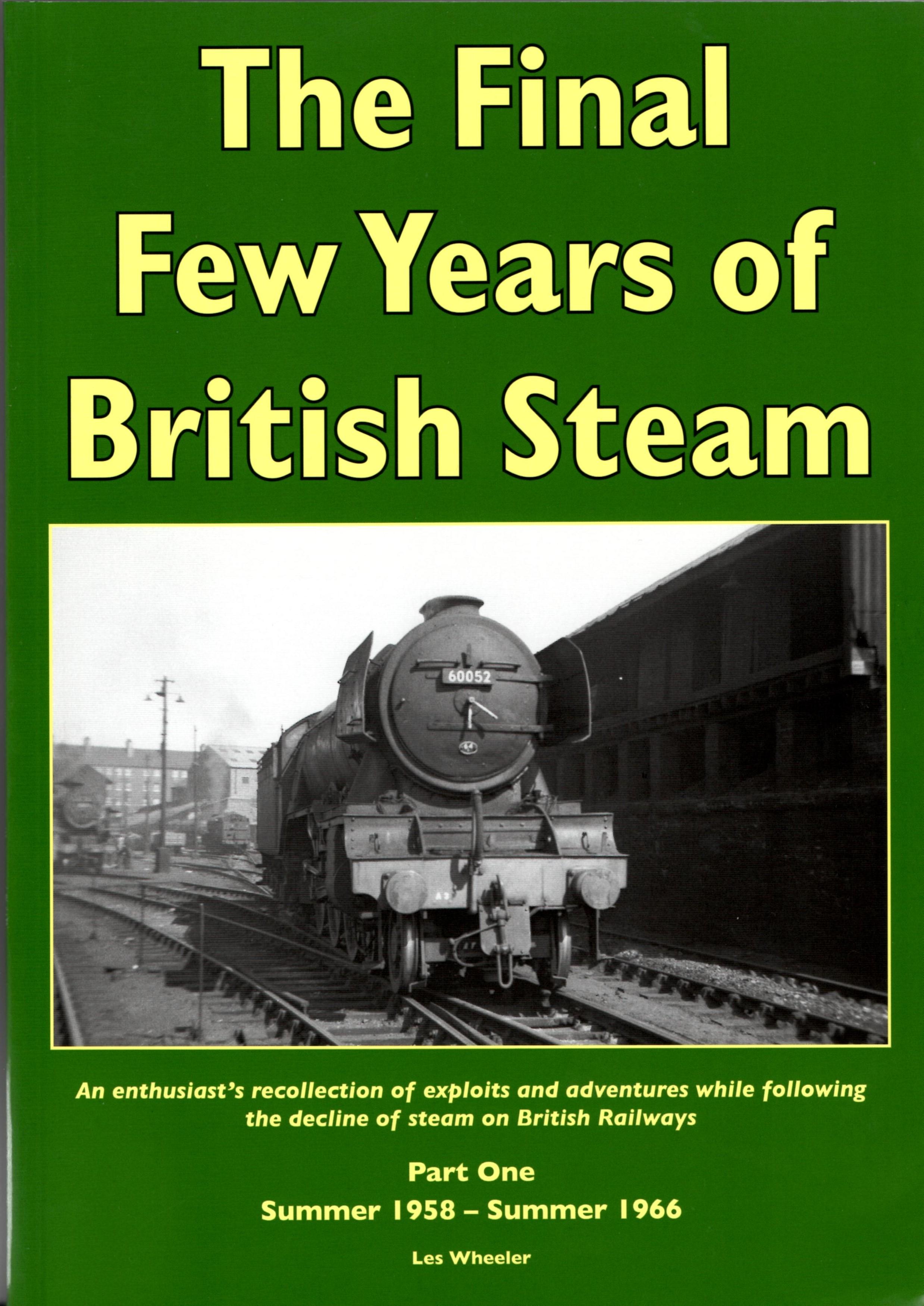 The Final Few Years of British Steam, Part 1: Summer 1958-Summer 1966