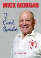 Mick Morgan: I Can't Spake