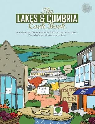 The Lakes and Cumbria Cook Book