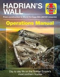 Hadrian's Wall Operations Manual: From Construction to World Heritage Site