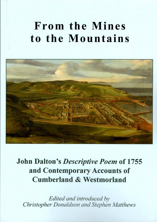 From the Mines to the Mountains: John Dalton's 'Descriptive Poem' of 1755 and Contemporary Accounts of Cumberland and Westmorland