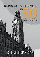 Barrow-in-Furness in 50 Buildings