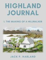 Highland Journal: 1. The Making of a Hillwalker