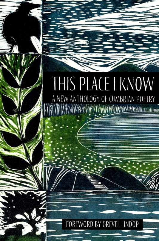 This Place I know: A New Anthology of Cumbrian Poetry