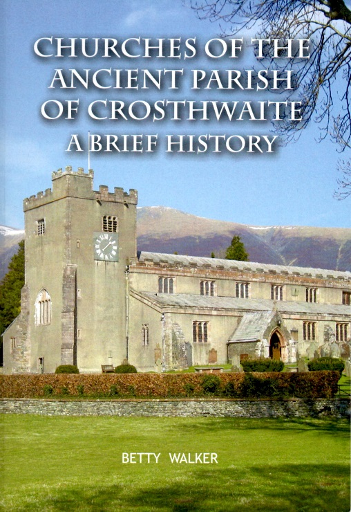 Churches of the Ancient Parish of Crosthwaite: A Brief History