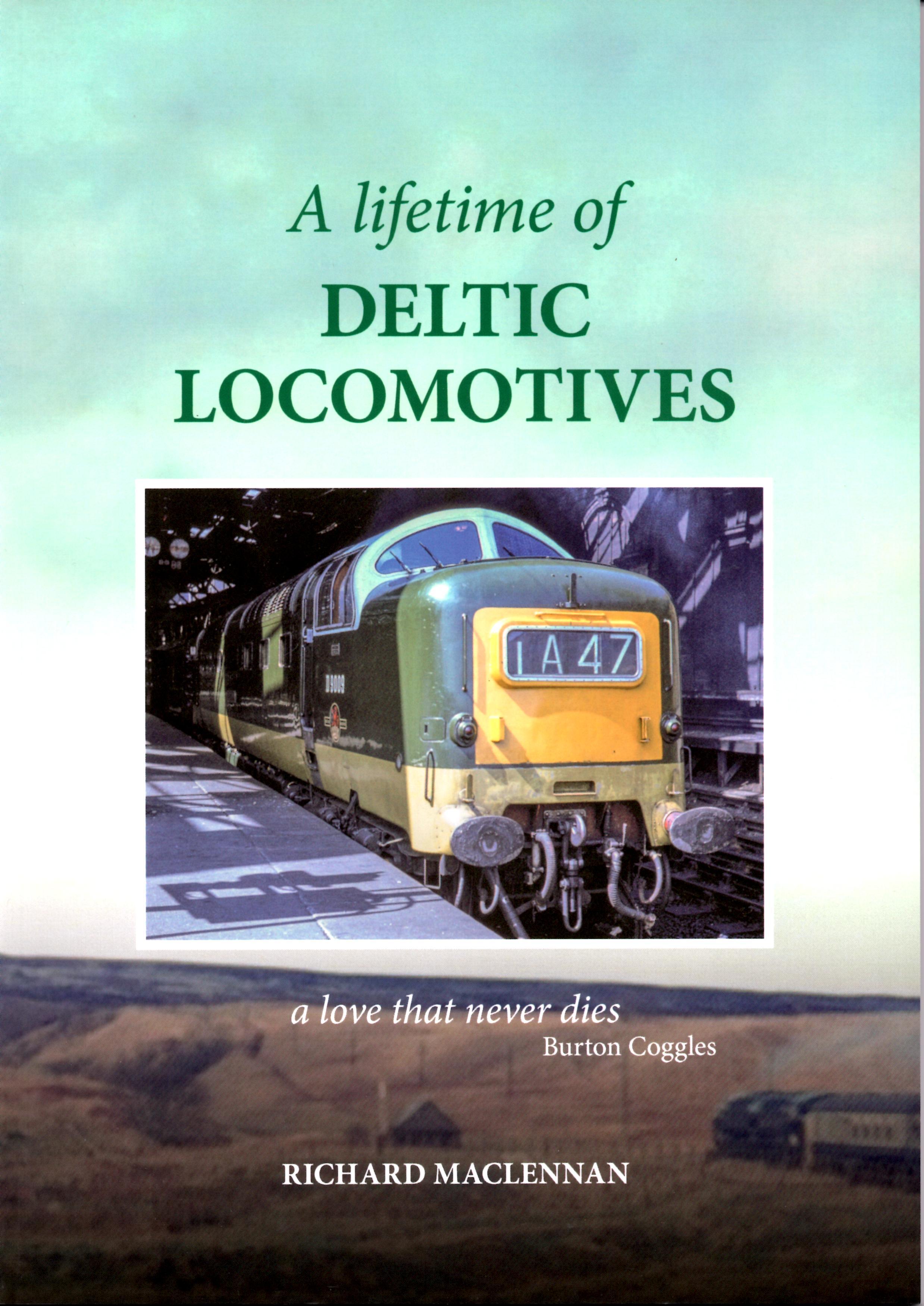 A Lifetime of Deltic Locomotives