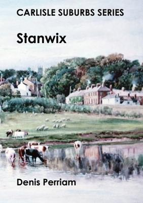 Carlisle Suburbs Series : Stanwix