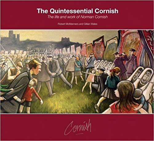 The Quintessential Cornish: The Life and Work of Norman Cornish