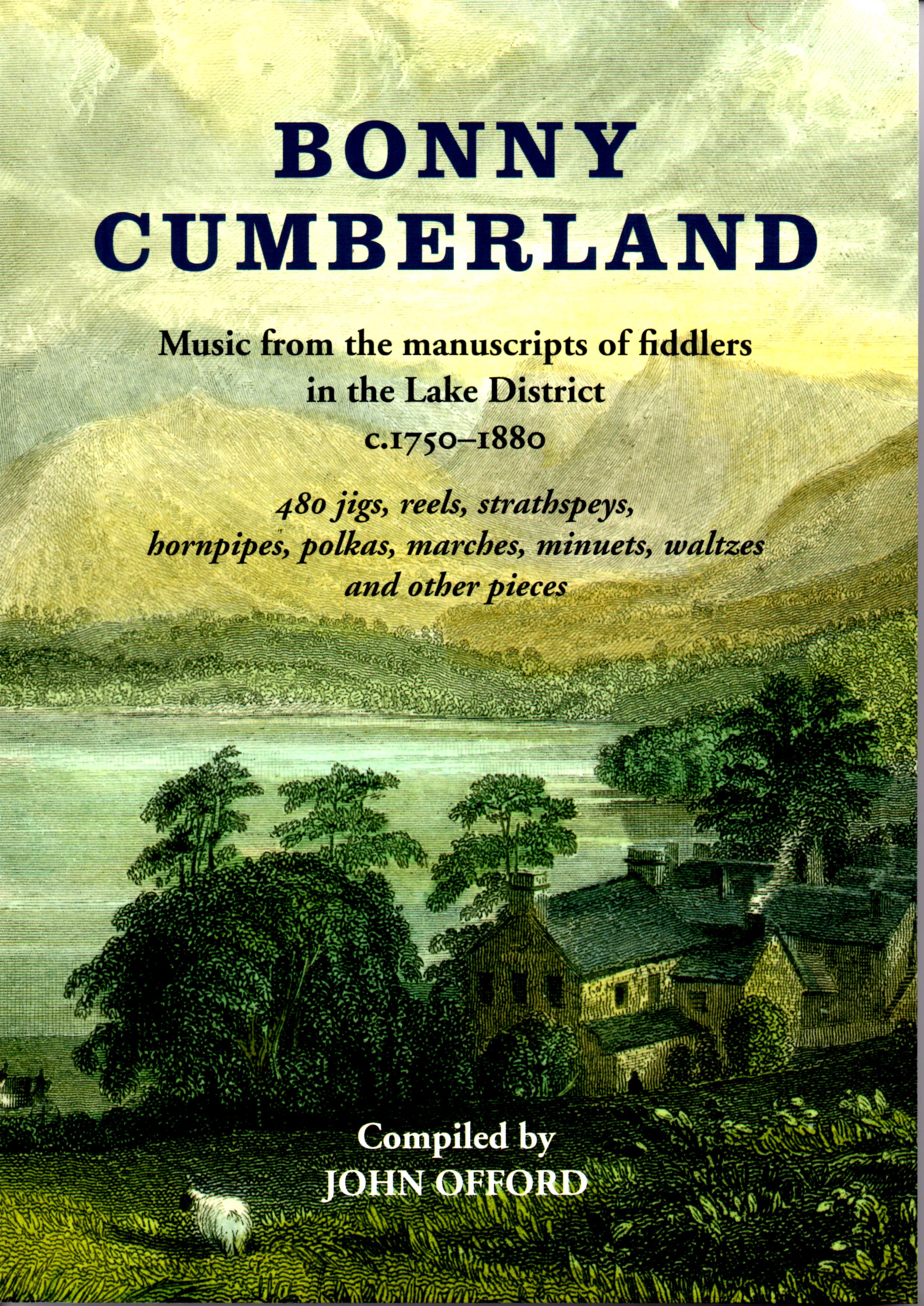 Bonny Cumberland: Music From The Manuscripts Of Fiddlers In The Lake District c.1750-1880