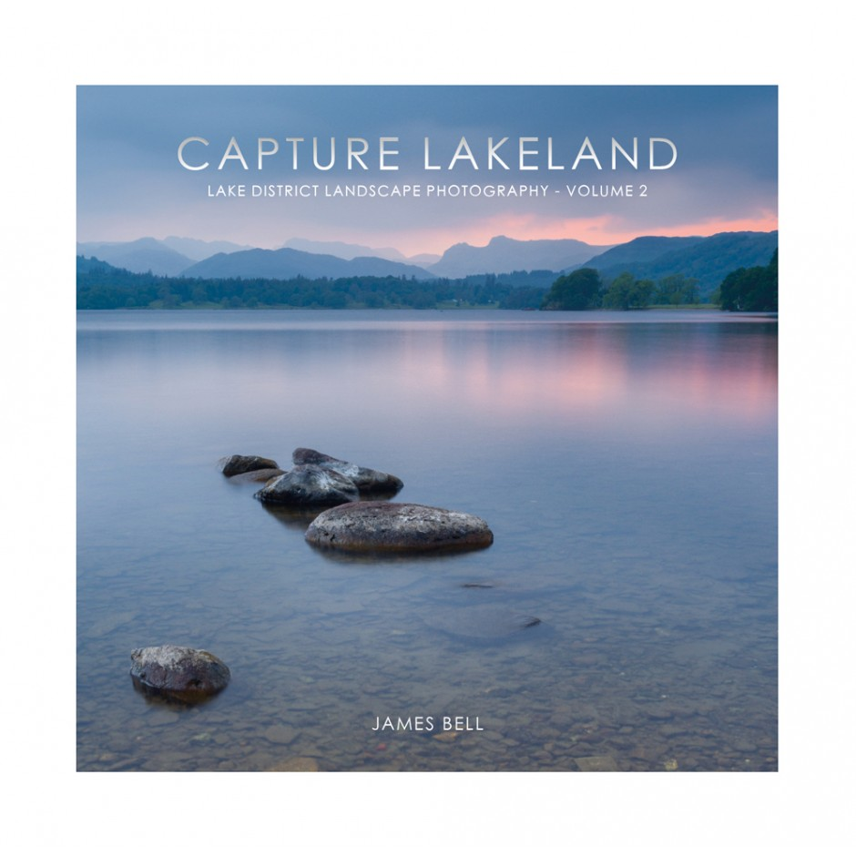 Capture Lakeland: Lake District Landscape Photography - Volume 2