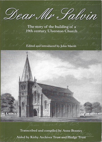 Dear Mr. Salvin : The Story of the Building of a 19th Century Ulverston Church