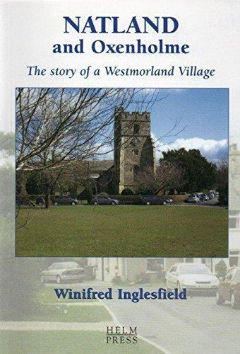 Natland and Oxenholme: The Story of a Westmorland Village