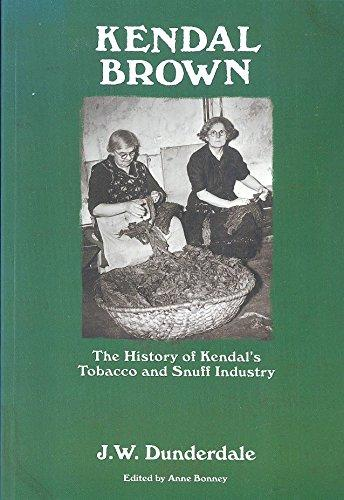 Kendal Brown: The History of Kendal's Tobacco and Snuff Industry