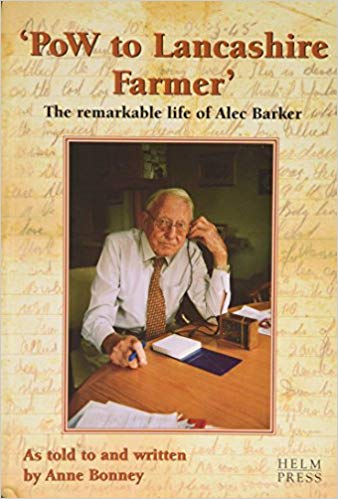 PoW to Lancashire Farmer: The Remarkable Life of Alec Barker