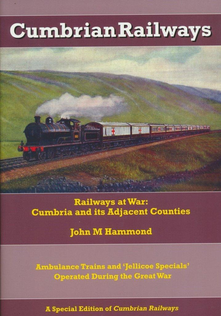 Cumbrian Railways - Railways at War: Cumbria and its Adjacent Counties