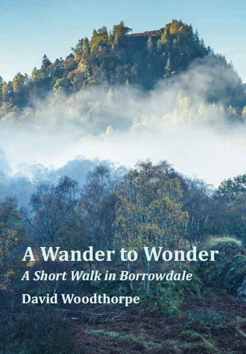 A Wander to Wonder: A Short Walk in Borrowdale