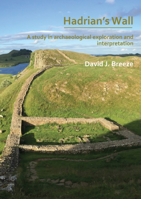 Hadrian's Wall: A study in archaeological exploration and interpretation