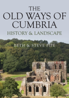 The Old Ways of Cumbria: History and Landscape