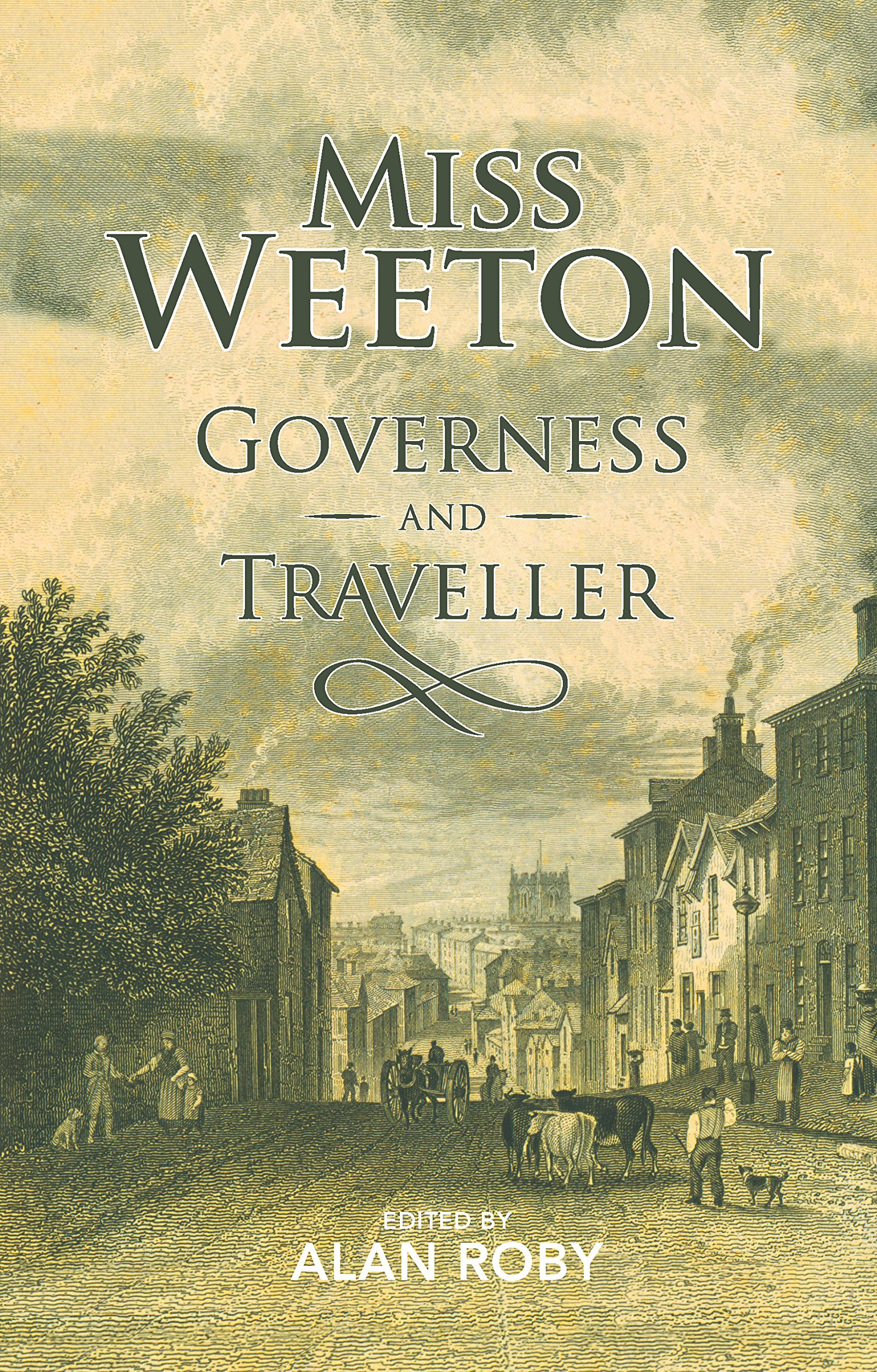 Miss Weeton: Governess and Traveller