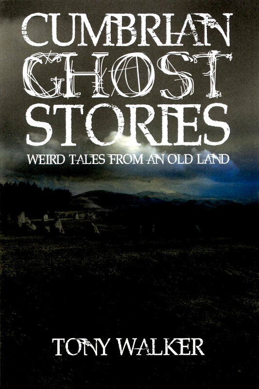 Cumbrian Ghost Stories - Weird Tales from an Old Land