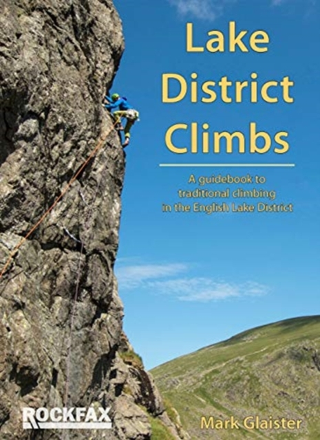 Lake District Climbs: a guidebook to traditional climbing in the English Lake District