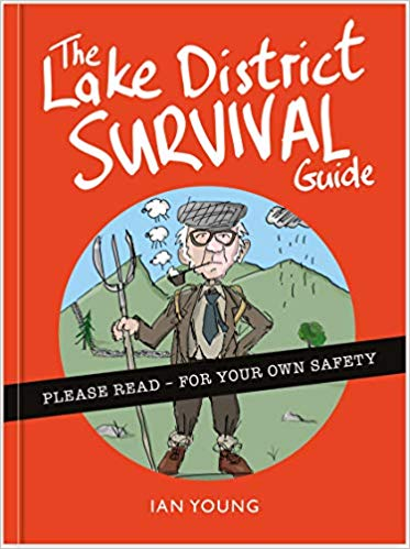 The Lake District Survival Guide : The essential toolkit for surviving life in Cumbria as a tourist or local