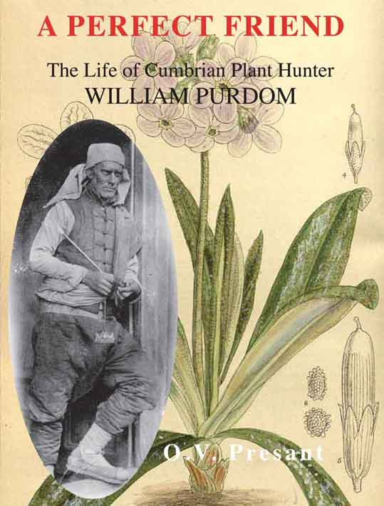 A Perfect Friend: The Life of Cumbrian Plant Hunter William Purdom