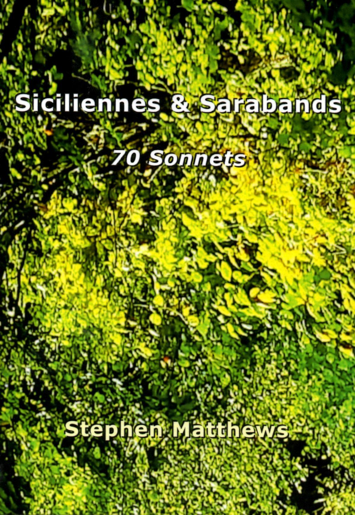 Siciliennes & Sarabands: 70 Sonnets