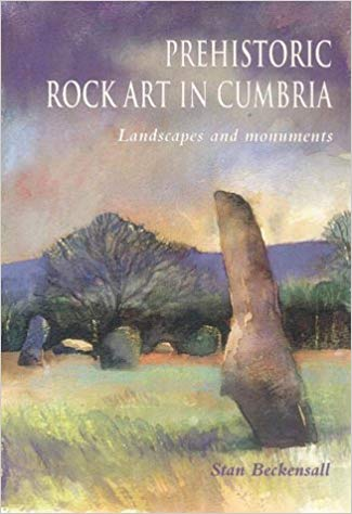Prehistoric Rock Art in Cumbria: Landcapes and Monuments