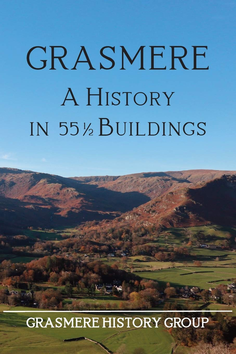 Grasmere: A History in 55 1/2 Buildings