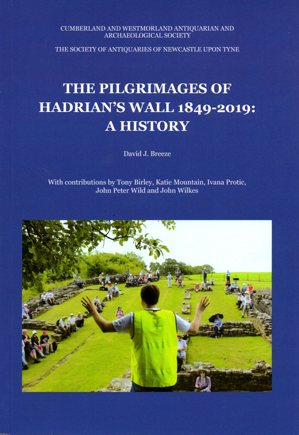 The Pilgrimages of Hadrian's Wall 1849-2019: A History