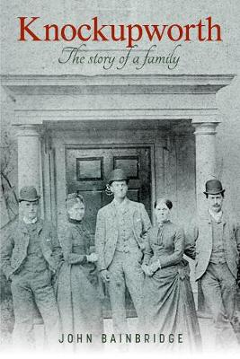 Knockupworth - The Story of a Family