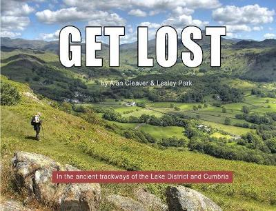 Get Lost: In The Ancient Trackways of the Lake District and Cumbria