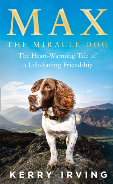 Kerry Irving SIGNED EDITION Max The Miracle Dog