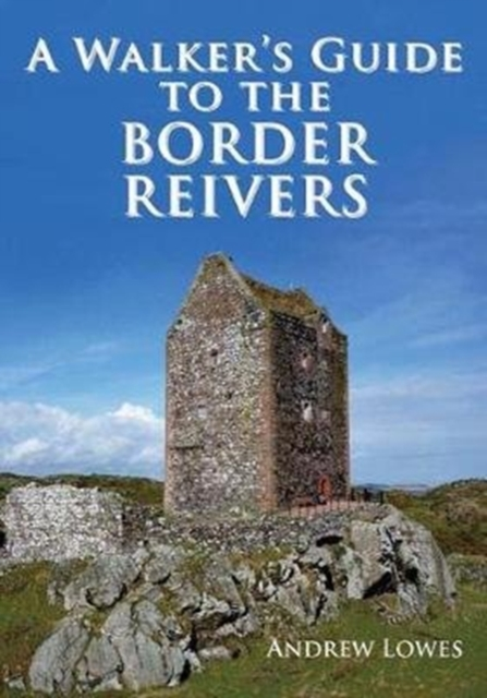 A Walker's Guide to the Border Reivers