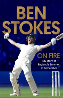 Ben Stokes, SIGNED EDITION On Fire : My Story of England's Summer to Remember