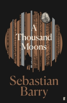 Sebastian Barry, SIGNED EDITION A Thousand Moons