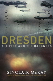 Dresden : The Fire and the Darkness