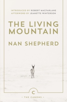 The Living Mountain : A Celebration of the Cairngorm Mountains