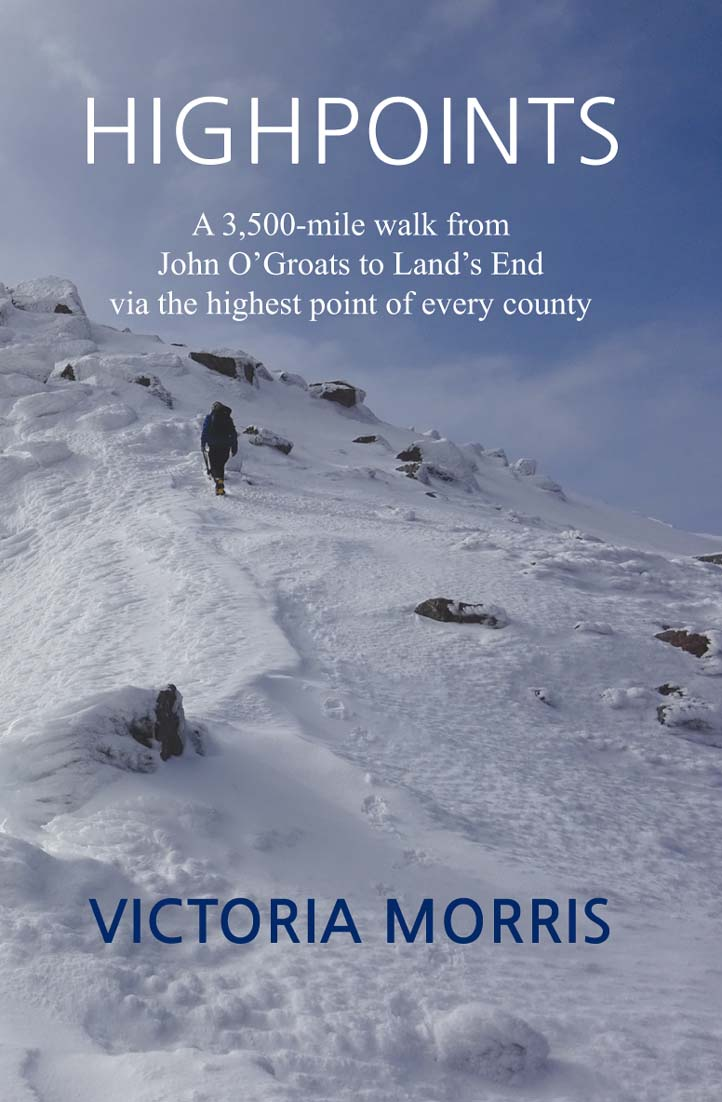 Highpoints : A 3,500-mile walk from John O'Groats to Land's End via the highest point of every county