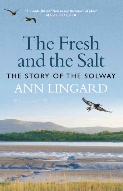 **PRE-ORDER** SIGNED The Fresh and The Salt: The Story of the Solway